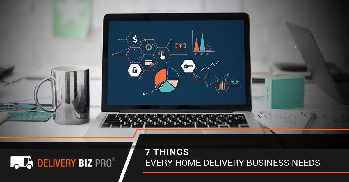 7 Things Every Home Delivery Business Needs